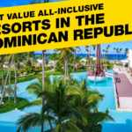 Best Value All-Inclusive Resorts in the Dominican Republic